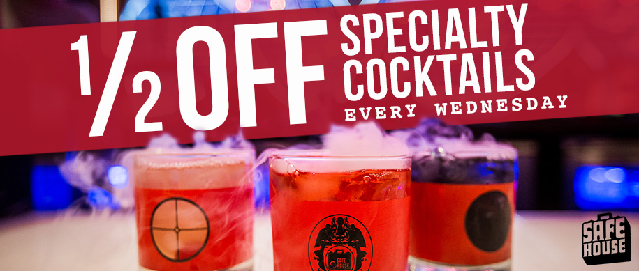 1/2 off Speciality Cocktails